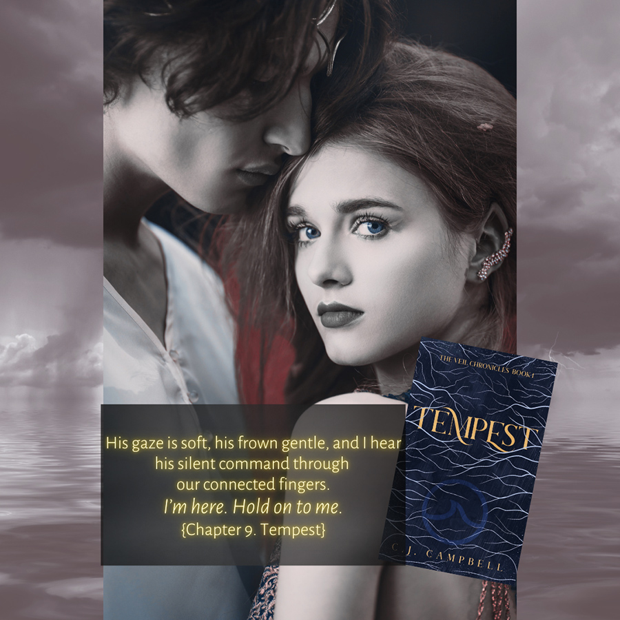 Teaser from TEMPEST, the first book in the young adult fantasy romance series, The Veil Chronicles, by C.J. Campbell