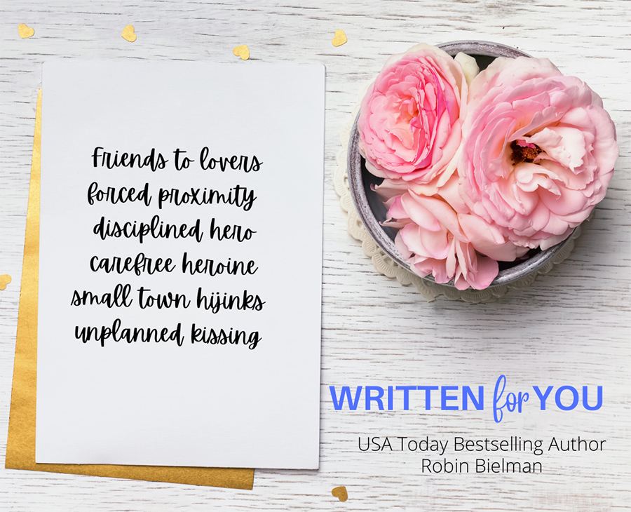 Teaser from WRITTEN FOR YOU, a standalone adult romantic comedy, by USA Today bestselling author, Robin Bielman