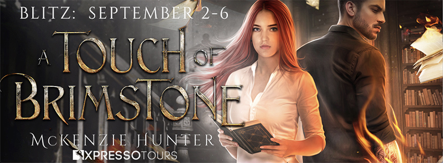 Welcome to the book blitz for A TOUCH OF BRIMSTONE, the first book in the new adult fantasy romance series, Magic of the Damned, by McKenzie Hunter