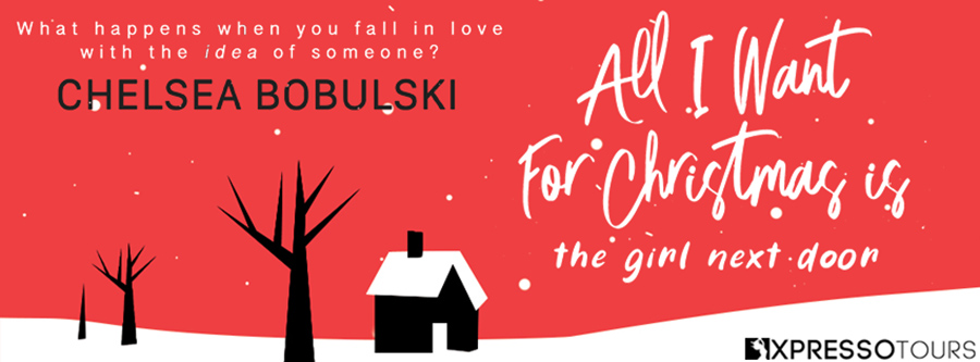 Author Chelsea Bobulski is revealing the cover to ALL I WANT FOR CHRISTMAS IS THE GIRL NEXT DOOR, the first book in her young adult contemporary holiday romance series, All I Want for Christmas, releasing October 28, 2021