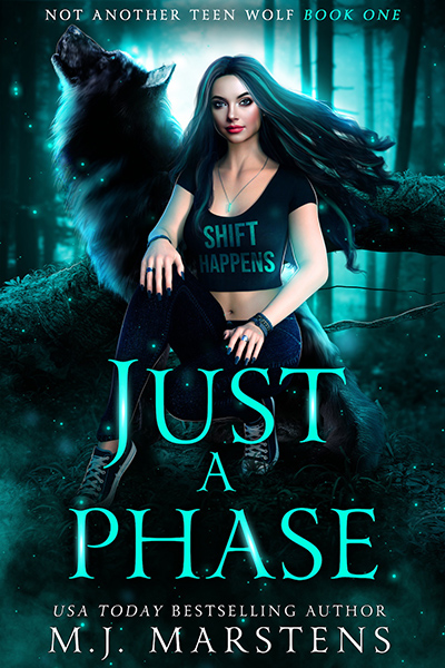 JUST A PHASE, the first book in the new adult paranormal romance series, Not Another Teen Wolf, by USA Today bestselling author M.J. Marstens