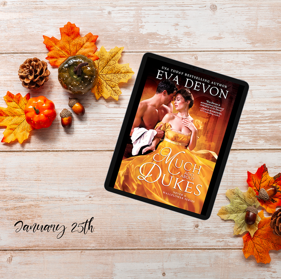 MUCH ADO ABOUT DUKES, the second book in the adult historical romance series, Never a Wallflower, is coming January 24, 2022