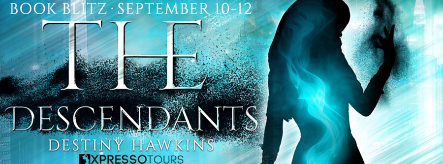 Welcome to the book blitz for THE DESCENDANTS, the first book in the adult dark fantasy, dystopian series, The Descendants, by Destiny Hawkins