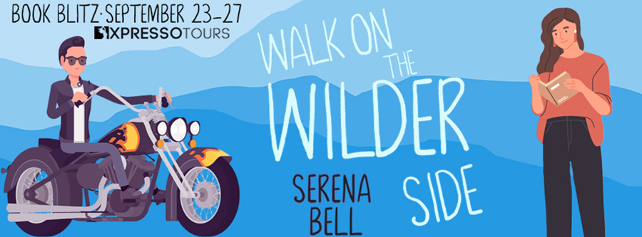 Welcome to the book blitz for WALK ON THE WILDER SIDE, the second book in the adult contemporary romantic comedy series, Wilder Adventures, by USA Today bestselling author, Serena Bell.