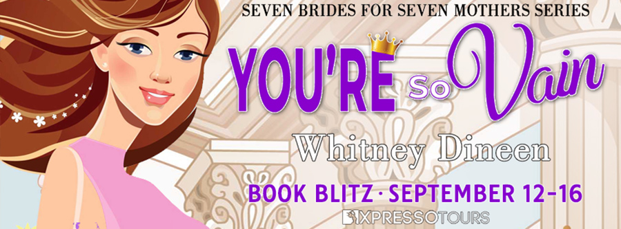 Welcome to the book blitz for YOU'RE SO VAIN, the fourth book in the adult contemporary romantic comedy series, Seven Brides for Seven Mothers, by USA Today bestselling author Whitney Dineen