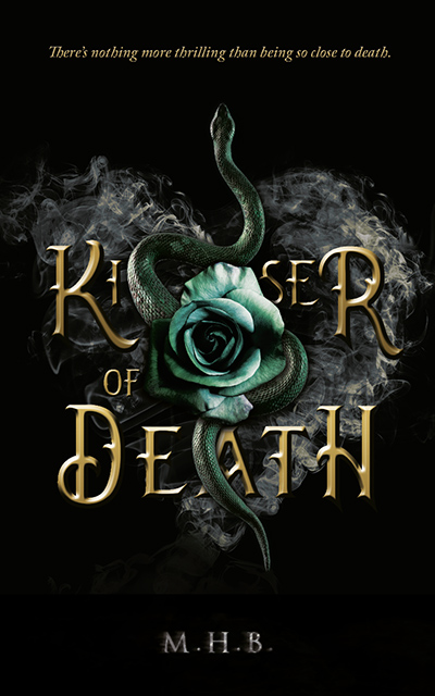 KISSER OF DEATH, a standalone adult dark contemporary romance, by M.H.B.