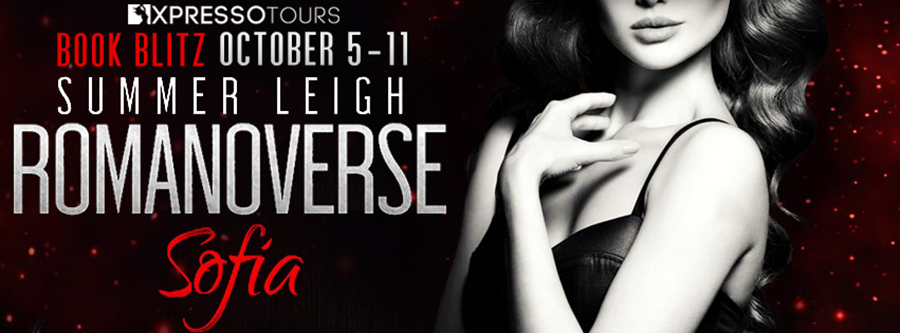 Welcome to the book blitz for SOPHIA, the first book in the adult contemporary romance series, Romanoverse, by Summer Leigh