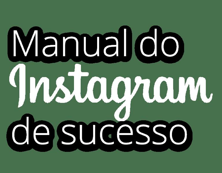 Manual do Instagram de Sucesso