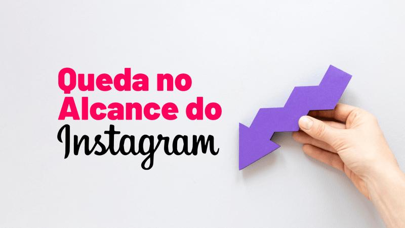 Queda no Alcance do Instagram