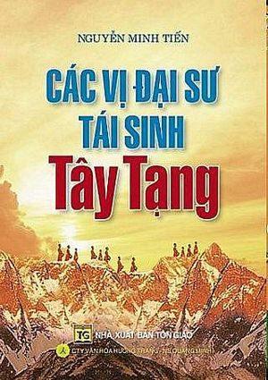 Các Vị Đại Sư Tái Sinh Tây Tạng - Nguyễn Minh Tiến biên soạn
