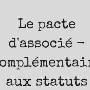 Le pacte d'associé - Complémentaire aux statuts