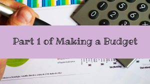 Part 1 of Making a Budget