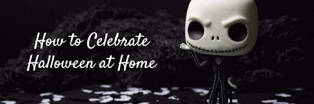 How to celebrate halloween at home.