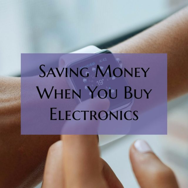 Save Money when you Buy Electronics