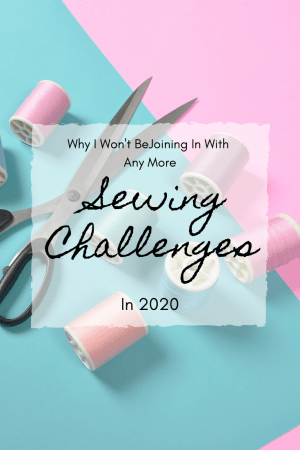 Why I Won't Be Doing Any More Sewing Challenges