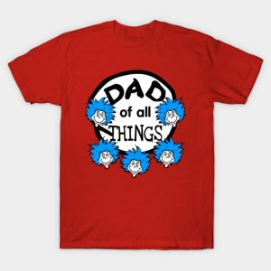 Dad of all Things T-Shirt