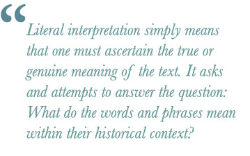 Literal interpretation simply means that one must ascertain the true or genuine meaning of the text.