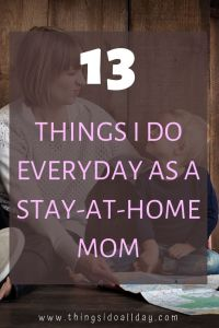 13 things stay-at-home-moms do daily with kids