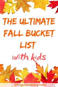 Fall Bucket List with kids with so many fun things to do in fall!