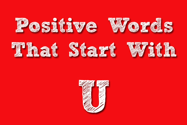 Positive Words That Starts With U