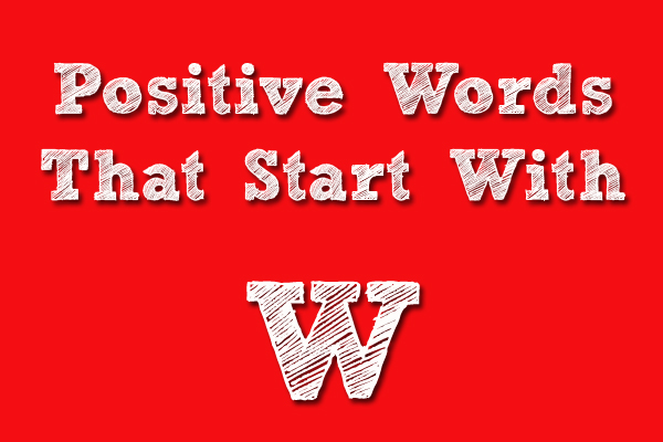 Positive Words That Starts With W