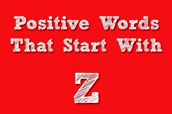 Positive Words That Starts With Z