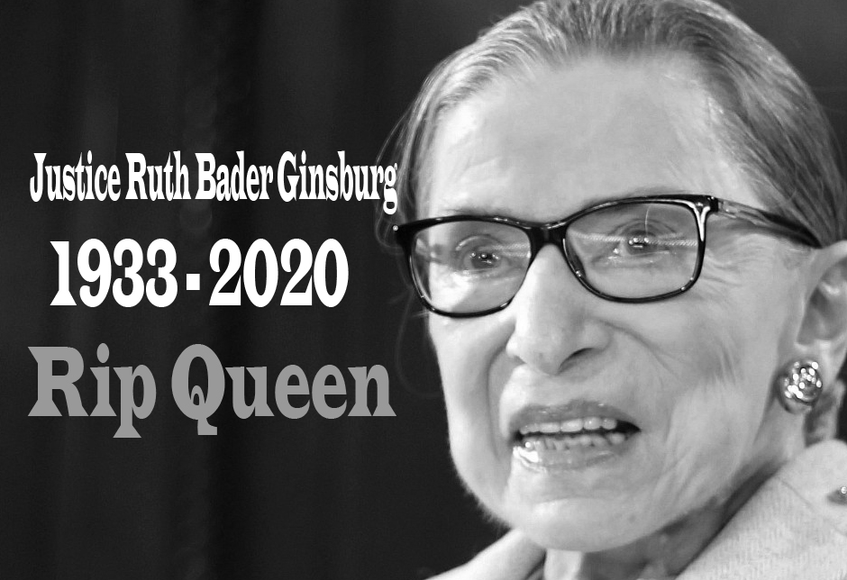 RIP Queen Justice Ruth Bader Ginsburg Dead At 87