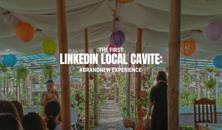 LinkedIn Local Cavite: #BrandNew Experience