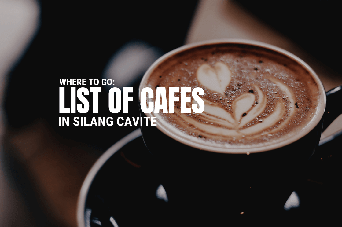 Where to Go List of Cafes in Silang Cavite