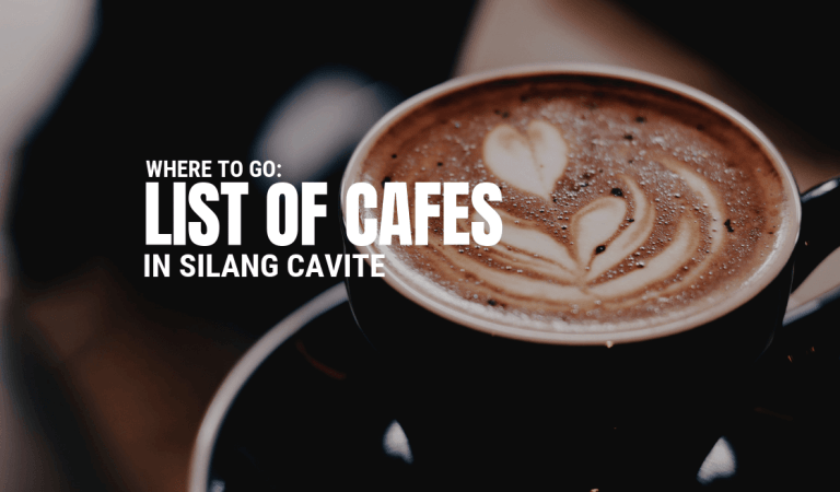Where to Go: List of Cafes in Silang Cavite