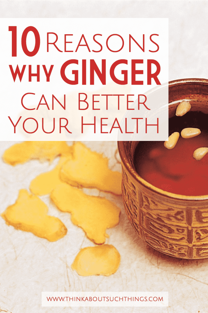 10 Reasons How Ginger Can Better Your Health PIN
