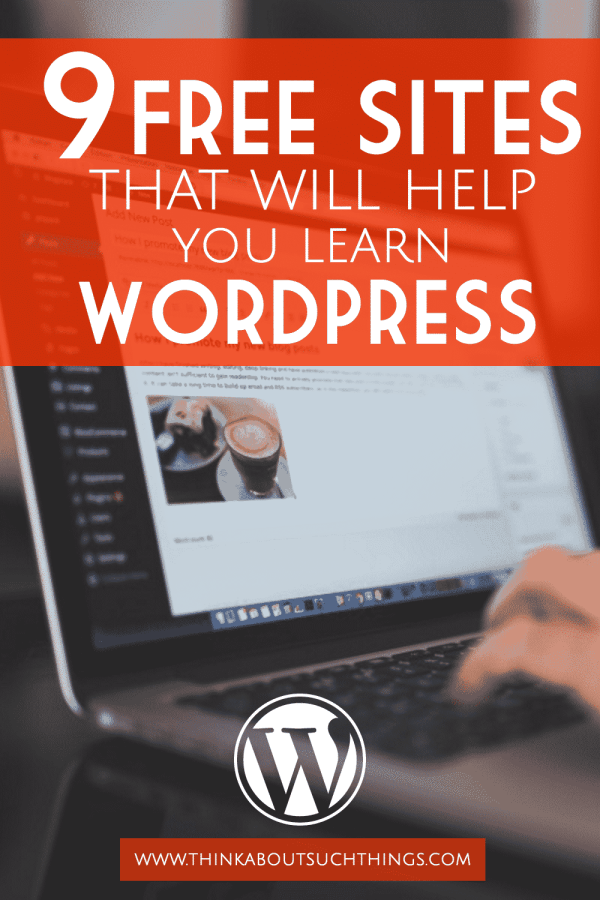 Need to figure out wordpress? Here are 9 sites that will teach you for free!