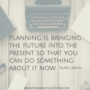 How to not fail at blogging. Alan Lakein Planning is bringing the future into the present so that you can do something about it now.