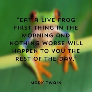 Eat that Frog - Mark twain