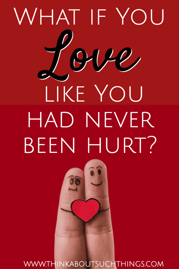 Learning to love like you have never been hurt can be hard, but not with God's help.