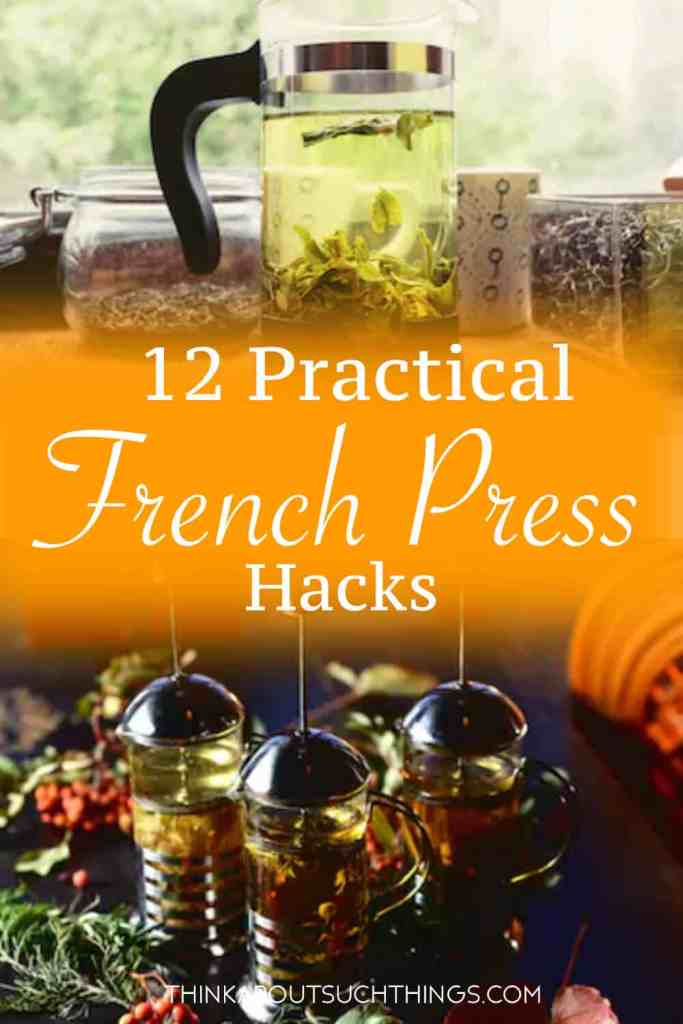 Practical French Press Uses & Hacks Use it beyond just coffee, but even for tea and other things