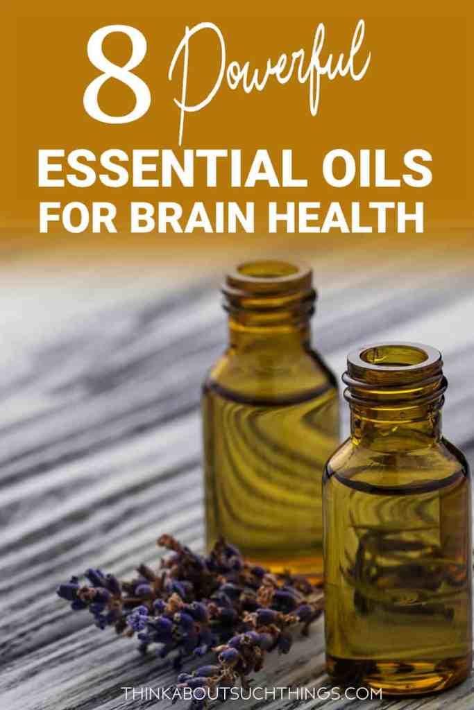 Essential oils for brain health: lavender, frankincense, vetiver, peppermint, lemon balm, sandalwood, cedarwood, rosemary,