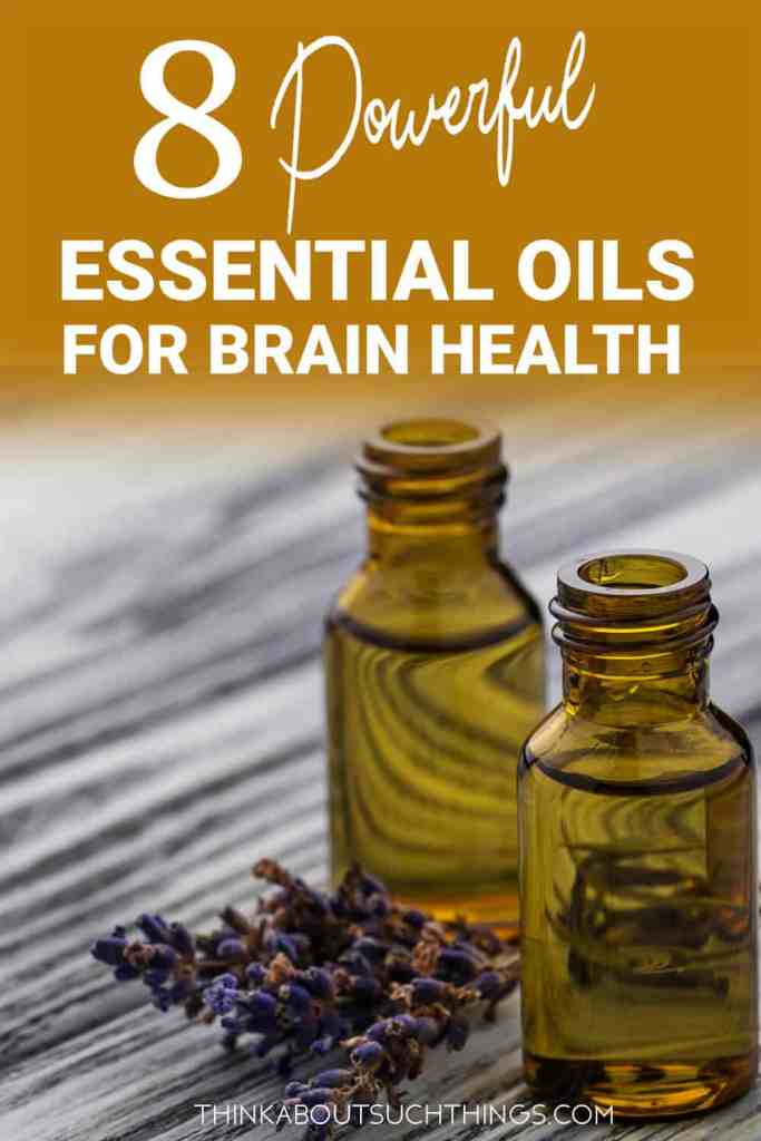 Essential oils for brain health: lavender, frankincense, vetiver, peppermint, lemon balm, sandalwood, cedarwood, rosemary,