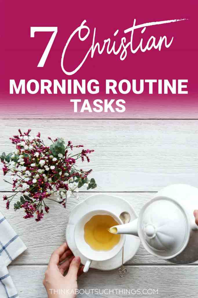 7 Christian morning routine tasks