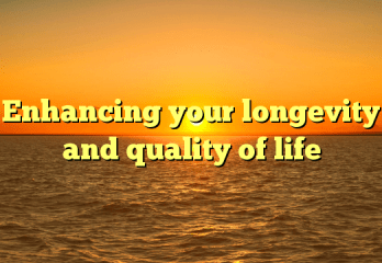 Four Super-Easy Practices to Enhance Your Longevity and Quality of life