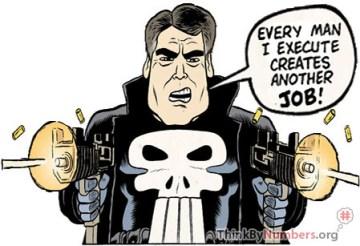 Cartoon Rick Perry saying, 'Every Man I Execute Creates Another Job!'