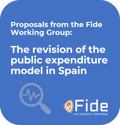 Proposals from the Fide Working Group The revision of the public expenditure model in Spain