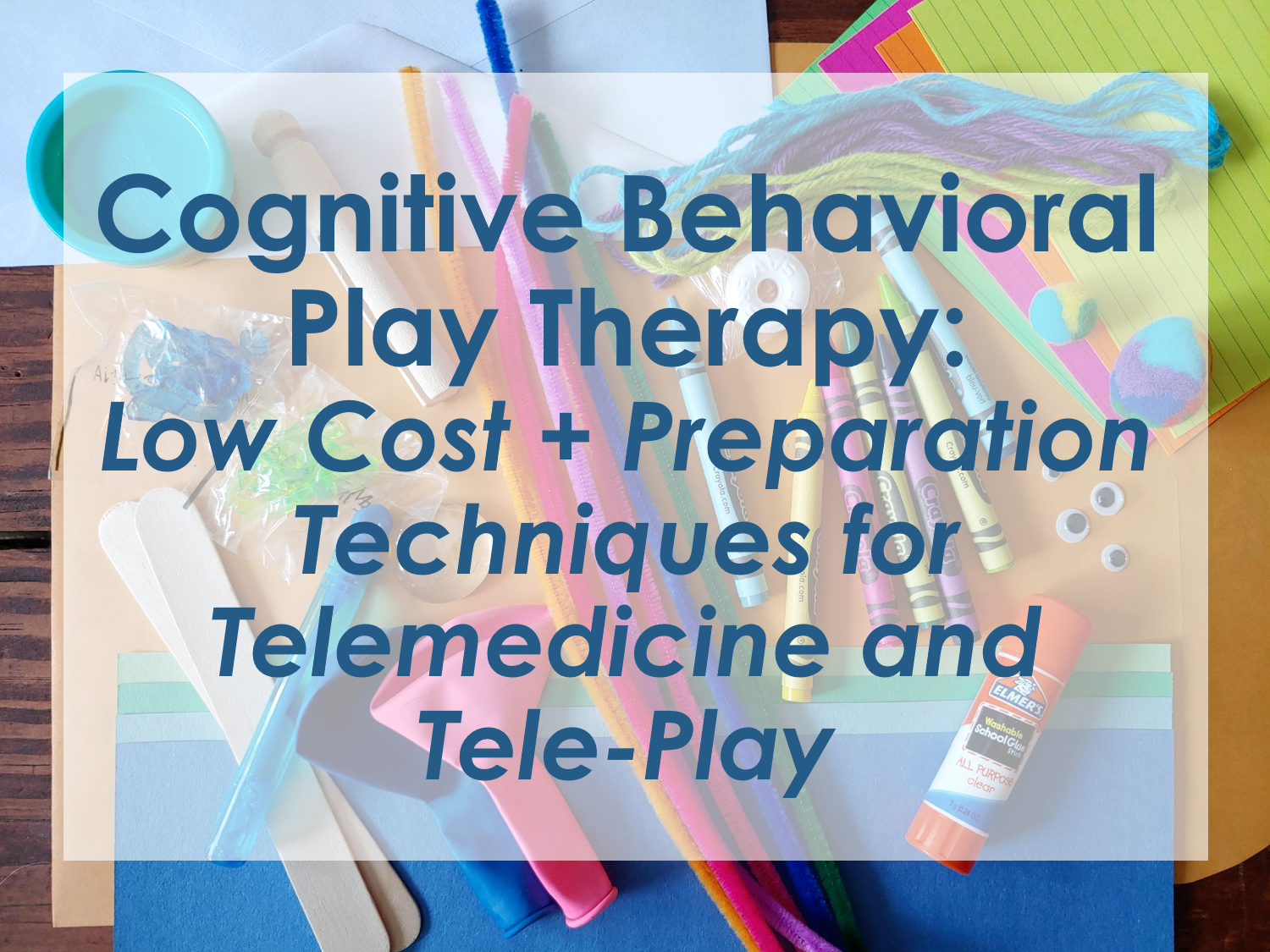 Cognitive Behavioral Play Therapy Low Cost Preparation