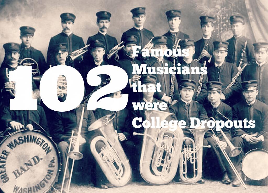 102 musicians that were college dropouts