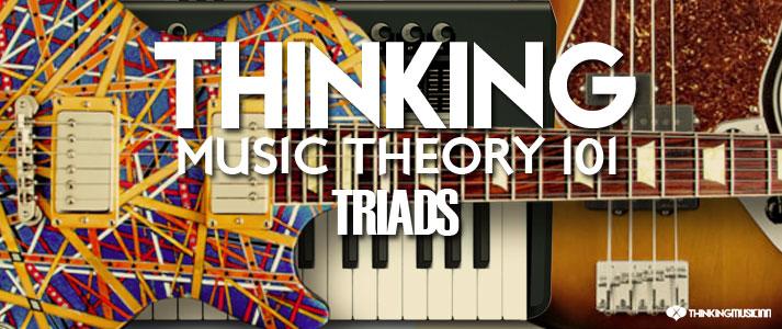 Thinking-Music-Theory-101-TRIADS