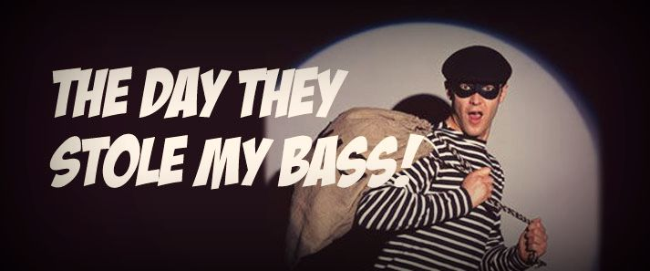 THE-DAY-THEY-STOLE-MY-BASS!1