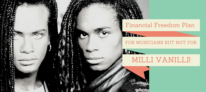 FREE Financial Freedom Plan for Musicians, but not for Millie Vanilli.