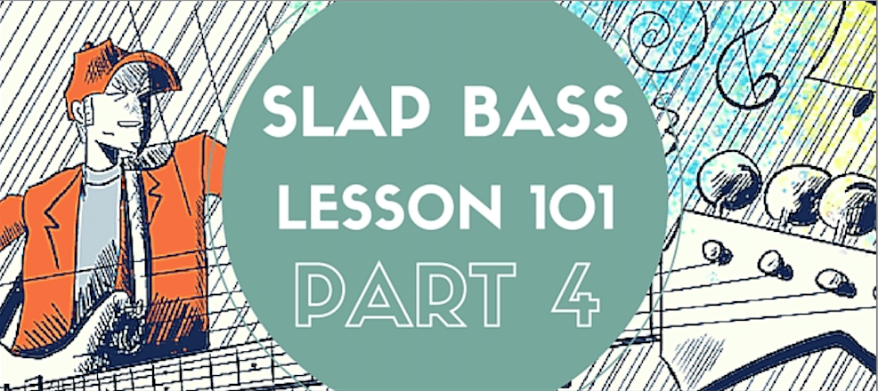 Slap Bass Lesson 101 Part 4
