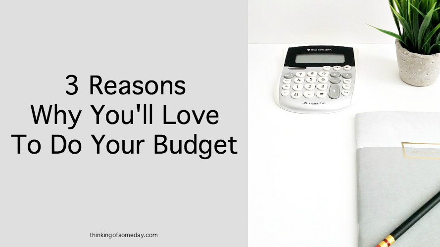 3 Reasons Why You'll Love To Do Your Budget