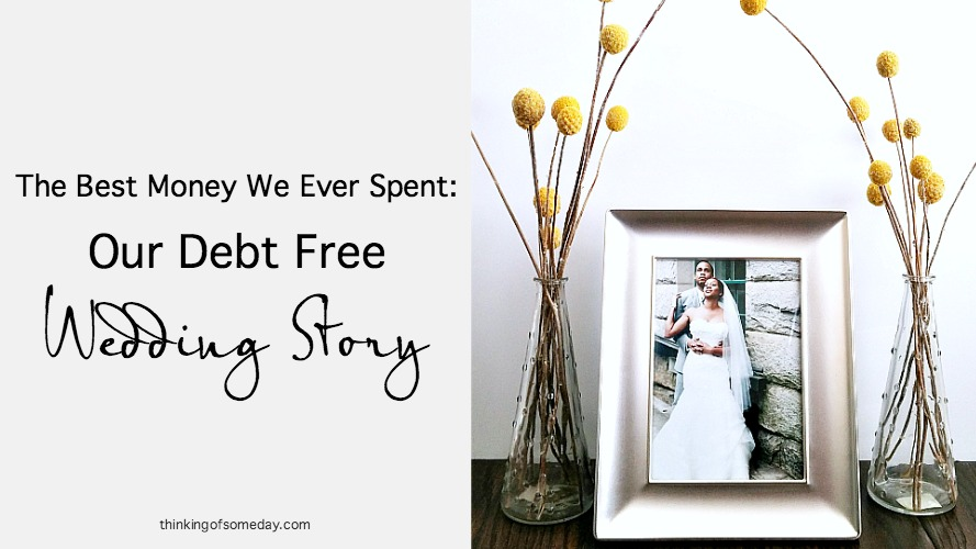 The Best Money We Ever Spent: Our Debt Free Wedding Story